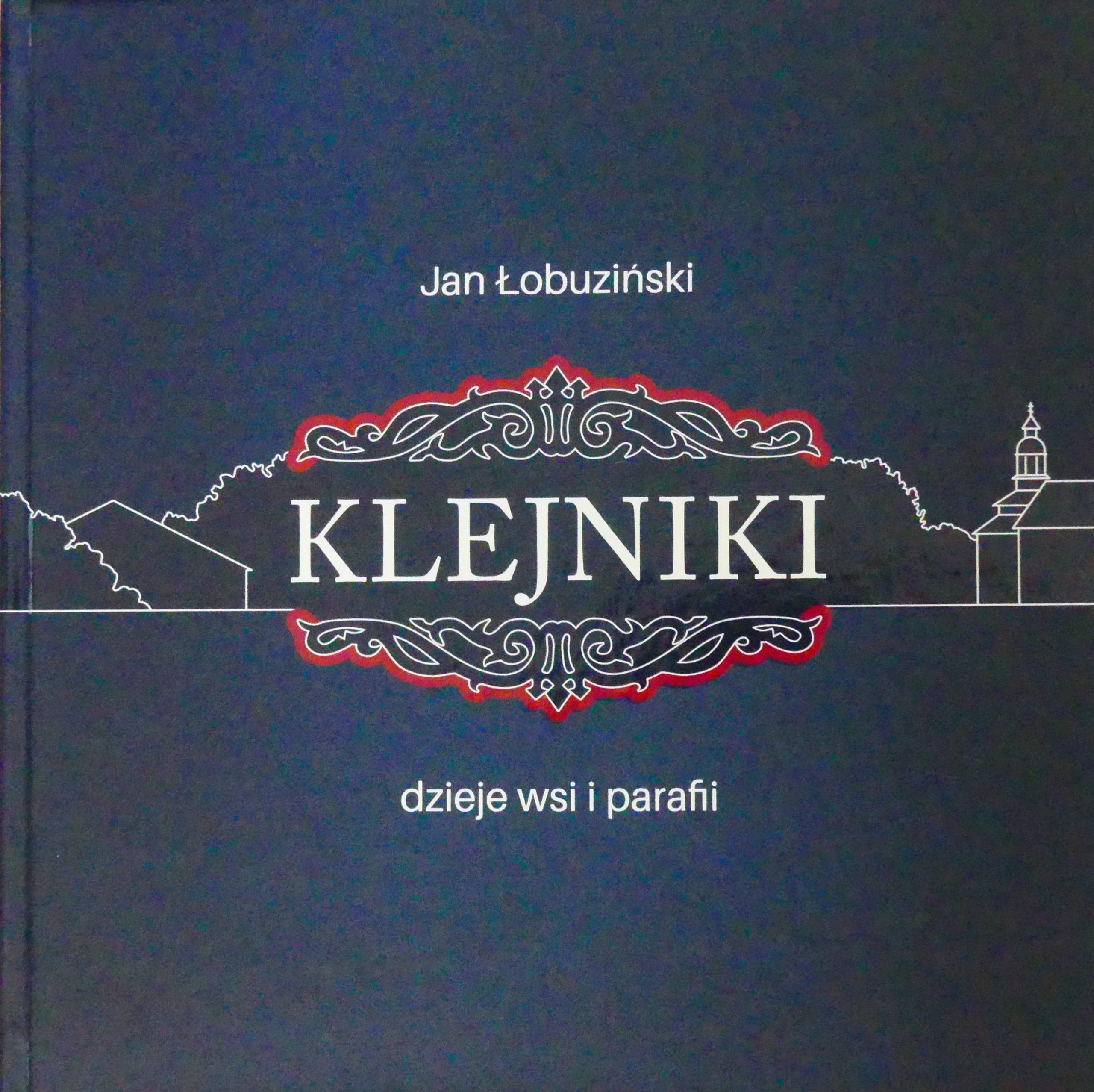 """Klejniki. Dzieje wsi i parafii"" – цінне джерело знань про минуле"